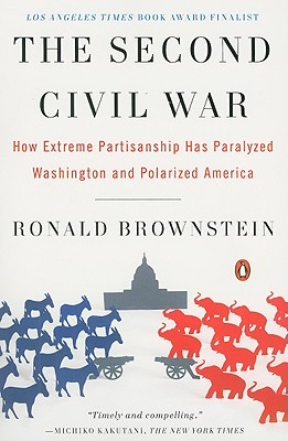 The Second Civil War: How Extreme Partisanship Has Paralyzed Washington and Polarized America Cover Image