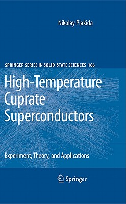 High-Temperature Cuprate Superconductors: Experiment, Theory, and Applications Cover Image