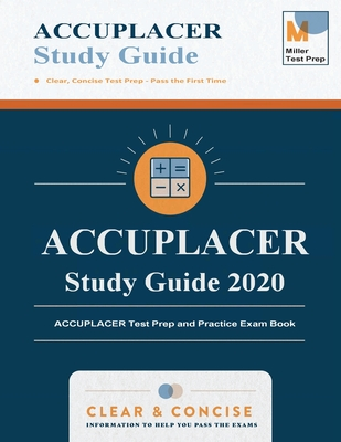 ACCUPLACER Study Guide 2020: ACCUPLACER Test Prep and Practice Exam Book Cover Image