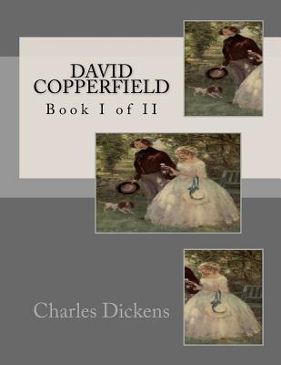 David Copperfield: Book I of II Cover Image