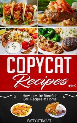 Copycat Recipes: How to Make Bonefish Grill Recipes at Home Cover Image