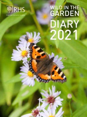 Royal Horticultural Society Wild in the Garden Diary 2021 Cover Image
