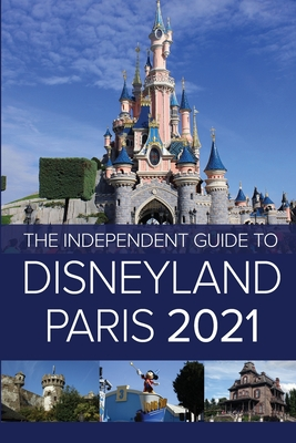 The Independent Guide to Disneyland Paris 2021 Cover Image