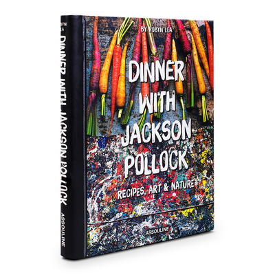 Dinner with Jackson Pollock: Recipes, Art & Nature (Connoisseur) Cover Image