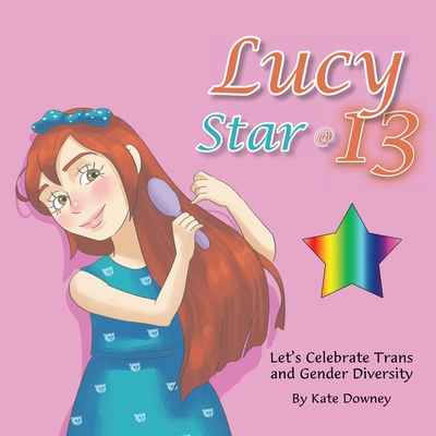 Lucy Star @ 13: Let's Celebrate Trans and Gender Diversity Cover Image