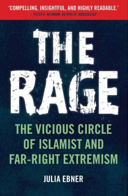The Rage: The Vicious Circle of Islamist and Far-Right Extremism Cover Image