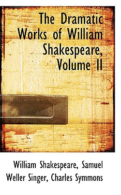 Cover for The Dramatic Works of William Shakespeare, Volume II
