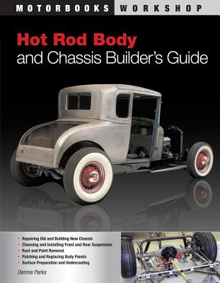Hot Rod Body and Chassis Builder's Guide (Motorbooks Workshop) Cover Image