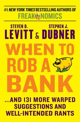 When to Rob a BankLevitt Steven