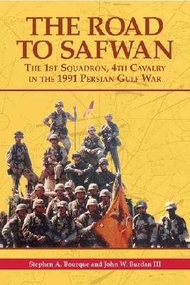 The  Road to Safwan: The 1st Squadron, 4th Cavalry in the 1991 Persian Gulf War Cover Image