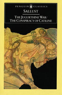 The Jugurthine War/The Conspiracy of Catiline Cover Image