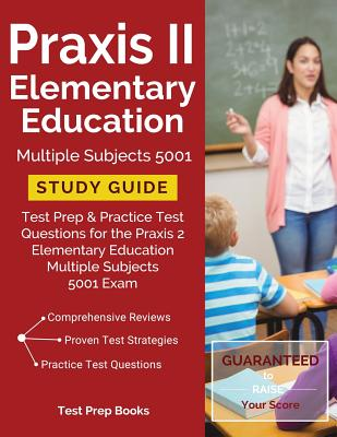 Praxis II Elementary Education Multiple Subjects 5001 Study Guide: Test Prep & Practice Test Questions for the Praxis 2 Elementary Education Multiple Cover Image