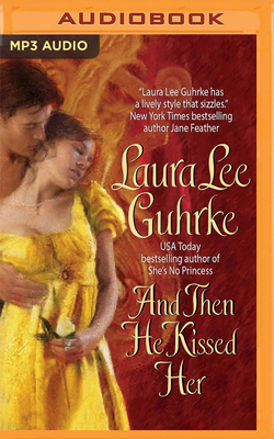 And Then He Kissed Her Girl Bachelors 1 By Laura Lee Guhrke
