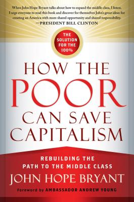 How the Poor Can Save Capitalism: Rebuilding the Path to the Middle Class Cover Image