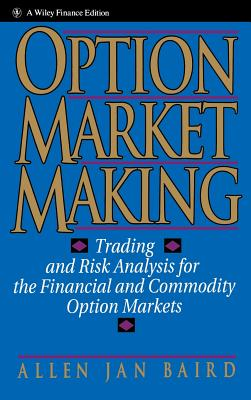 Option Market Making: Trading and Risk Analysis for the Financial and Commodity Option Markets (Wiley Finance #21) Cover Image