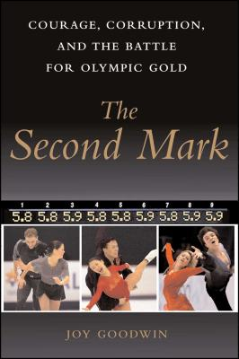The Second Mark: Courage, Corruption, and the Battle for Olympic Gold Cover Image