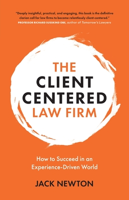 The Client-Centered Law Firm: How to Succeed in an Experience-Driven World Cover Image