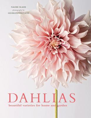 Dahlias: Beautiful Varieties for Home & Garden Cover Image