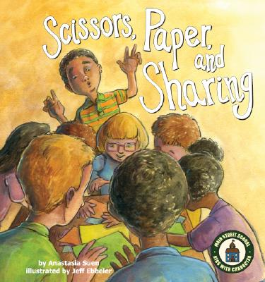 Cover for Scissors, Paper and Sharing (Main Street School Kids with Character)