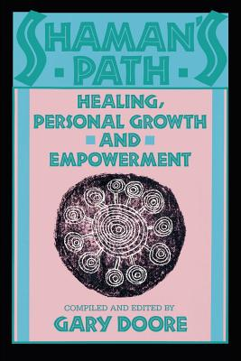 Shaman's Path: Healing, Personal Growth, & Empowerment Cover Image