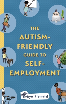 The Autism-Friendly Guide to Self-Employment Cover Image