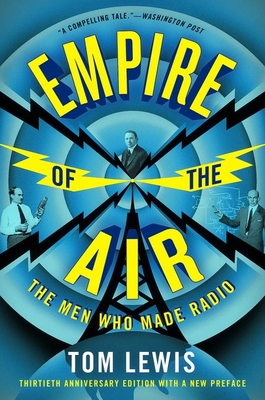 Empire of the Air: The Men Who Made Radio Cover Image