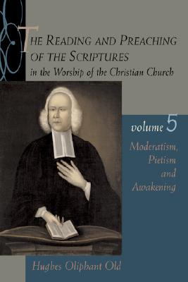 Moderatism, Pietism, and Awakening (Reading & Preaching of the Scriptures in the Worship of the Christian Church #5) Cover Image