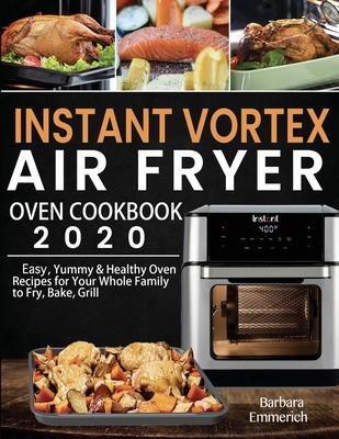 Instant Vortex Air Fryer Oven Cookbook 2020 Cover Image