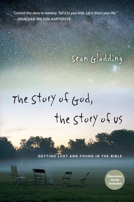 The Story of God, the Story of Us: Getting Lost and Found in the Bible (Forge Partnership Books) Cover Image