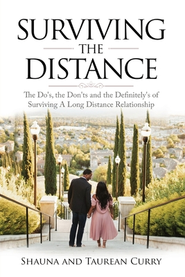 Surviving the Distance: The Do's, the Don'ts, and the Definitely's of Surviving a Long Distance Relationship Cover Image