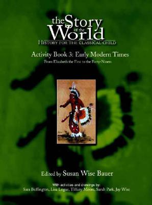 Story of the World, Vol. 3 Activity Book: History for the Classical Child: Early Modern Times Cover Image