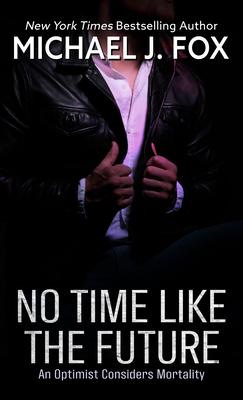 No Time Like the Future: An Optmist Considers Mortality Cover Image