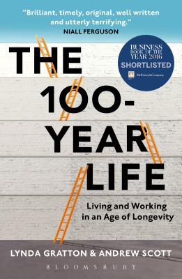 The 100-Year Life: Living and Working in an Age of Longevity Cover Image