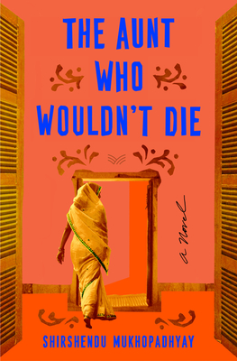 The Aunt Who Wouldn't Die: A Novel Cover Image
