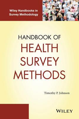 Handbook of Health Survey Methods (Wiley Handbooks in Survey Methodology #565) Cover Image