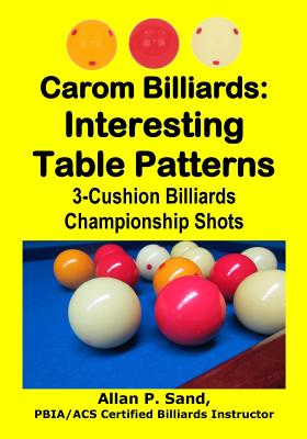 Carom Billiards: Interesting Table Patterns: 3-Cushion Billiards Championship Shots Cover Image