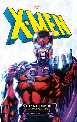 Marvel Classic Novels - X-Men: The Mutant Empire Omnibus Cover Image