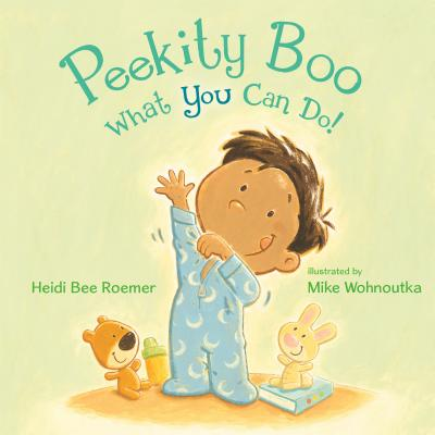 Cover for Peekity Boo--What You Can Do!