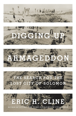 Digging Up Armageddon: The Search for the Lost City of Solomon Cover Image