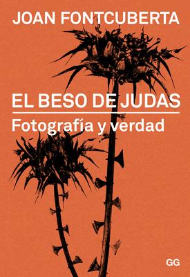El beso de Judas: Fotografía y verdad Cover Image