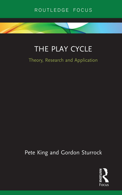 The Play Cycle: Theory, Research and Application (Advances in Playwork Research) Cover Image