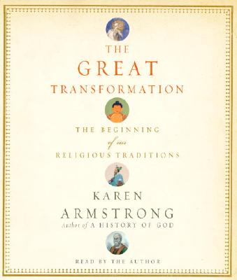 The Great Transformation: The Beginning of Our Religious Traditions Cover Image
