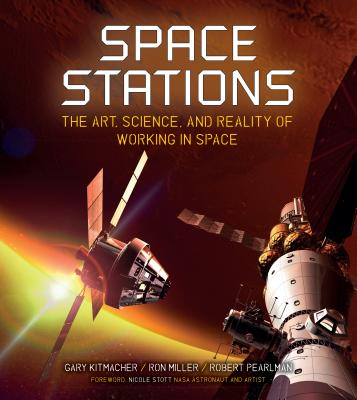 Space Stations: The Art, Science, and Reality of Working in Space Cover Image