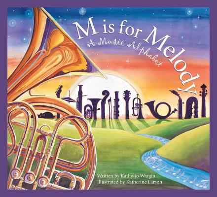 M Is for Melody: A Music Alphabet (Sleeping Bear Alphabets) Cover Image