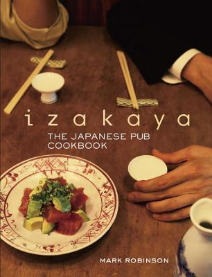 Izakaya: The Japanese Pub Cookbook Cover Image