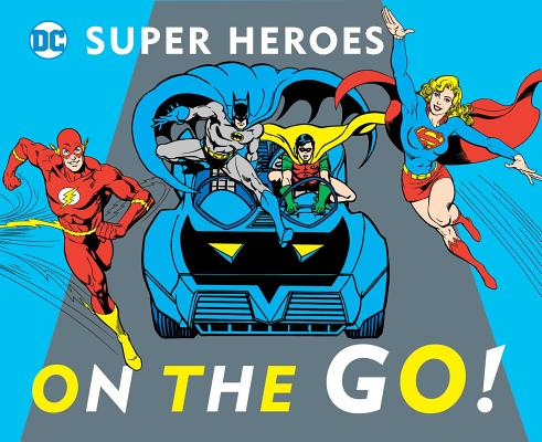 On the Go! (DC Super Heroes #19) Cover Image