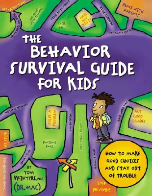 The Behavior Survival Guide for Kids: How to Make Good Choices and Stay Out of Trouble Cover Image