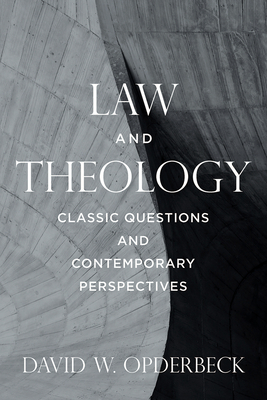 Law and Theology: Classic Questions and Contemporary Perspectives Cover Image