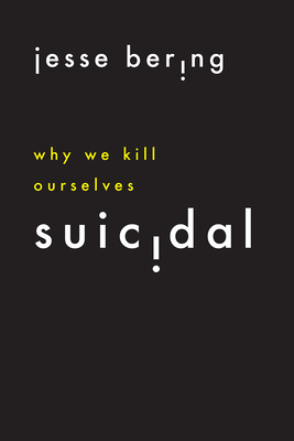 Suicidal: Why We Kill Ourselves Cover Image