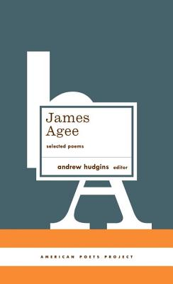 James Agee: Selected Poems: (American Poets Project #27) Cover Image